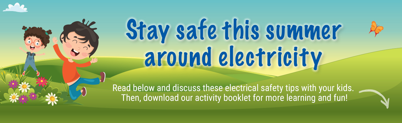 Stay safe this summer around electricity